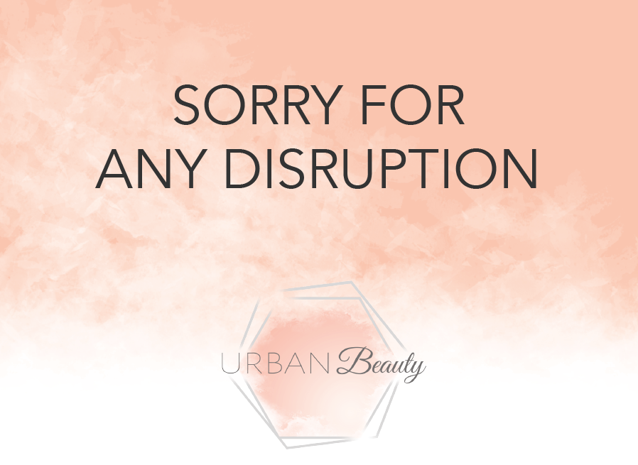 SORRY FOR ANY DISRUPTION